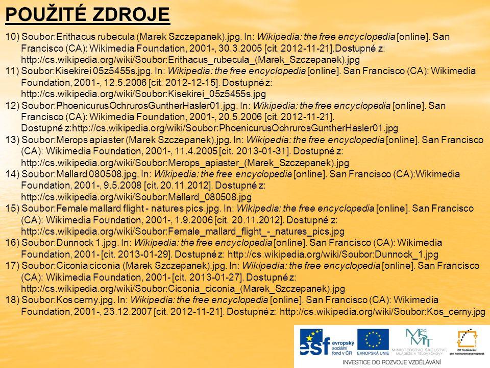 POUŽITÉ ZDROJE 10) Soubor:Erithacus rubecula (Marek Szczepanek).jpg. In: Wikipedia: the free encyclopedia [online]. San.